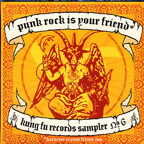 Punk Rock Is Your Friend: Kung Fu Records Sampler, No. 6 von Various Artists