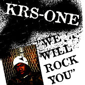We Will Rock You by KRS-One