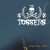 Long Dim Road by The Tossers