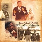 It's Me Again by Rev. Clay Evans