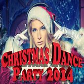 Christmas Dance Party 2014 by Various Artists