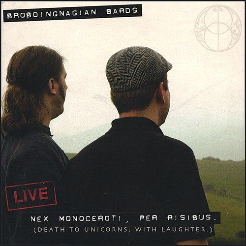Live: Nex Monoceroti, Per Risibus by Brobdingnagian Bards