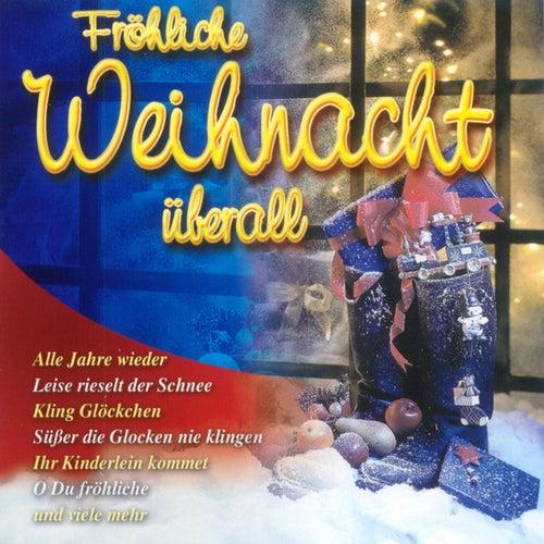 Fröhliche Weihnacht überall by Various Artists