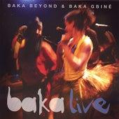 Baka Live by Baka Beyond