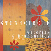 Asterisk & Dragonflies: (1997-2007) by Stone Circle