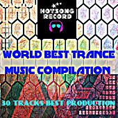 World Best Trance Music Compilation (30 Tracks Best Production) by Various Artists