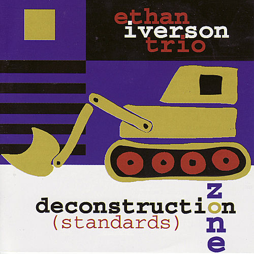 Deconstruction Zone (Standards) by Ethan Iverson