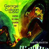 Como La Vida Puede Ser by George Colligan
