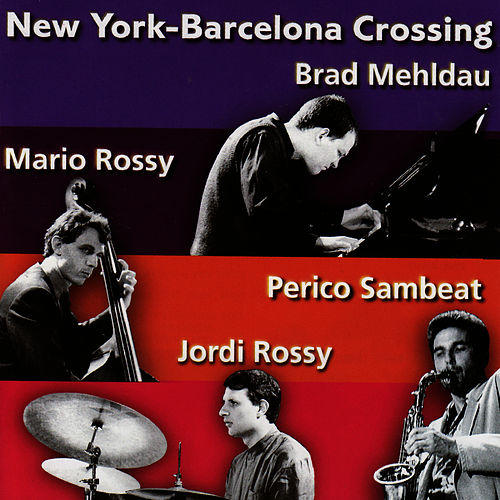 New York -Barcelona Crossing by Brad Mehldau