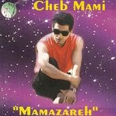 Mamazareh by Cheb Mami