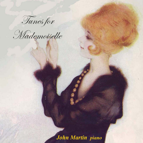 Tunes for Mademoiselle by John Martin