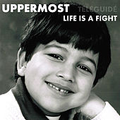 Life Is a Fight - Single by Uppermost