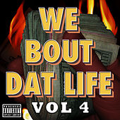 We Bout Dat Life, Vol. 4 by Various Artists