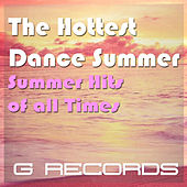 The Hottest Dance Summer: Summer Hits of All Times by Various Artists