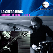 Freedom the Body Electric by Lo Greco Bros