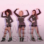 Here We Go Again by Sweet Suspense