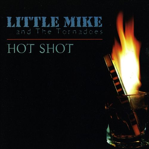 Hot Shot by Little Mike & the Tornadoes