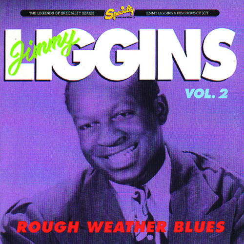 Rough Weather Blues, Vol.2 by Jimmy Liggins and His Drops Of Joy