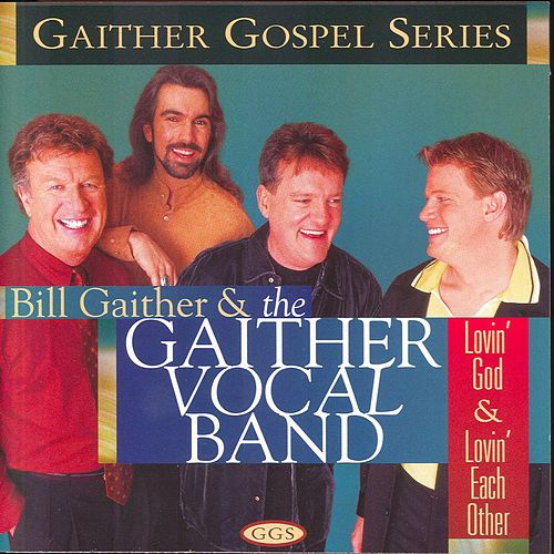 Lovin' God & Lovin' Each Other by Bill & Gloria Gaither