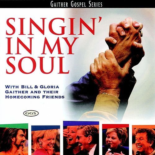 Singin' In My Soul by Bill & Gloria Gaither