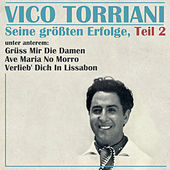 Seine größten Erfolge, Teil 2 by Vico Torriani