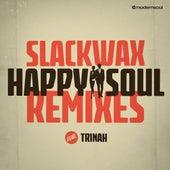 Happy Soul feat. Trinah (The Remixes) by Slackwax
