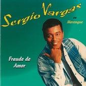 Fraude De Amor by Sergio Vargas