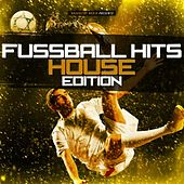 Fussball Hits - House Edition by Various Artists