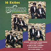 16 Exitos Impacto de Montemorelos by Impacto De Montemorelos