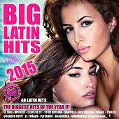 BIG LATIN HITS 2015 - 48 LATINO HITS (Merengue, Reggaeton, Salsa, Bachata, Kuduro, Cubaton, Dembow, Timba. Latin Club Hits) by Various Artists