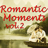 Romantic Moments Vol.2 by Various Artists