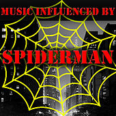 Music Influenced by 'Spiderman' von Various Artists