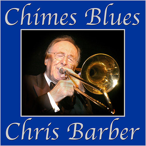 Chimes Blues by Chris Barber