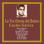 La Voz Eterna del Bolero by Lucho Gatica