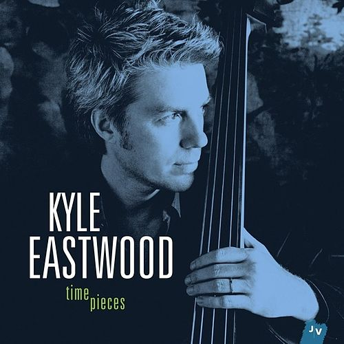 Timepieces (Bonus Track Version) by Kyle Eastwood