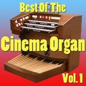 Best Of The Cinema Organ, Vol. 1 by Various Artists