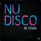 Nu Disco (In Town) by Various Artists