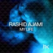My Life by Rashid Ajami
