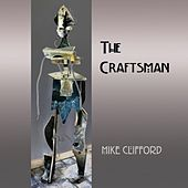The Craftsman by Mike Clifford