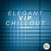 Elegant Vip Chillout Volume 4 by Various Artists