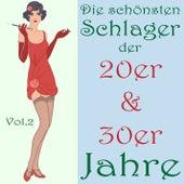 Die schönsten Schlager der 20er & 30er Jahre, Vol. 2 by Various Artists