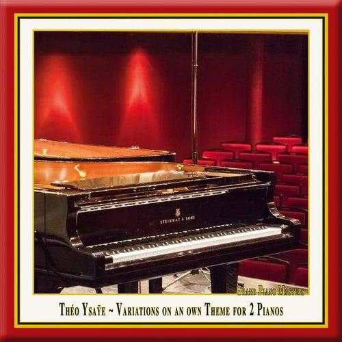Ysaÿe: Variations for 2 Pianos, Op. 10 by Duo Reine Elisabeth