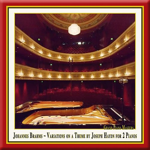 Brahms: Variations on a Theme by Haydn, Op. 56b (Version for 2 Pianos) by Duo Reine Elisabeth