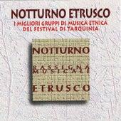 Notturno etrusco (I migliori gruppi di musica etnica del festival di Tarquinia) by Various Artists