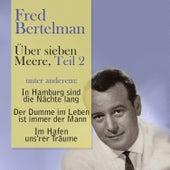 Über sieben Meere, Teil 2 by Fred Bertelmann