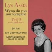 Wenn du von mir fortgehst, Teil 2 by Lys Assia