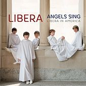 Angels Sing - Libera in America by Libera