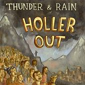 Holler Out by Thunder & Rain