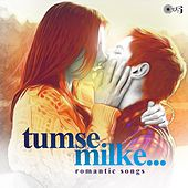 Tumse Milke: Romantic Songs by Various Artists