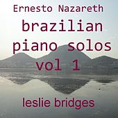 Brazilian Piano Solos, Vol. 1 by Leslie Bridges